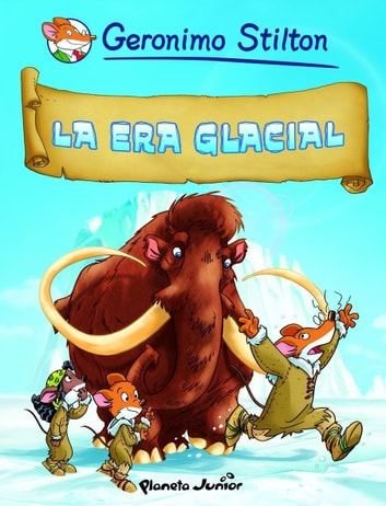 La era glacial - Cómic Geronimo Stilton 4 ebook by Geronimo Stilton