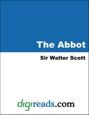 The Abbot ebook by Scott, Sir Walter