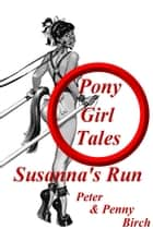 Pony-Girl Tales - Susanna's Run ebook by Peter & Penny Birch