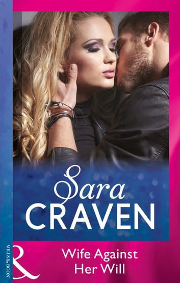 Wife Against Her Will (Mills & Boon Modern) ebook by Sara Craven