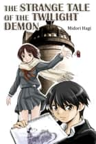 The Strange Tale of The Twilight Demon ebook by Midori Hagi