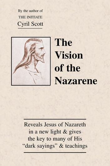 The Vision of the Nazarene ebook by Scott, Cyril