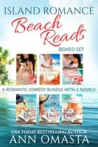 Island Romance Beach Reads Boxed Set - A romantic comedy bundle with 6 novels ebook by Ann Omasta