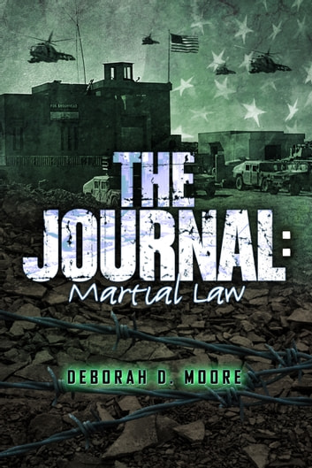 The Journal - Martial Law (The Journal Book 6) ebook by Deborah D. Moore