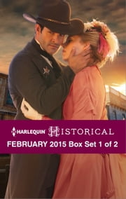 Harlequin Historical February 2015 - Box Set 1 of 2 - Salvation in the Sheriff's Kiss\The Lost Gentleman\Secrets Behind Locked Doors ebook by Kelly Boyce,Margaret McPhee,Laura Martin
