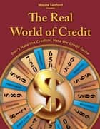 The Real World of Credit ebook by Wayne Sanford