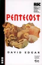 Pentecost (NHB Modern Plays) ebook by David Edgar