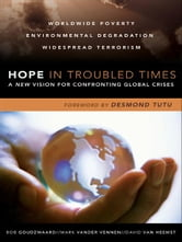 Hope in Troubled Times - A New Vision for Confronting Global Crises ebook by Bob Goudzwaard,Mark Vander Vennen,David Van Heemst