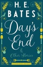 Day's End and Other Stories ebook by H.E. Bates
