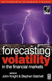Forecasting Volatility in the Financial Markets ebook by Satchell, Stephen