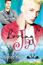 Loving Jay ebook by Renae Kaye