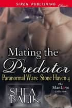 Mating the Predator ebook by Shea Balik