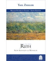 Ruth - From Alienation to Monarchy ebook by Yael Ziegler