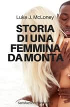 Storia di una femmina da monta ebook by Luke J. McLoney