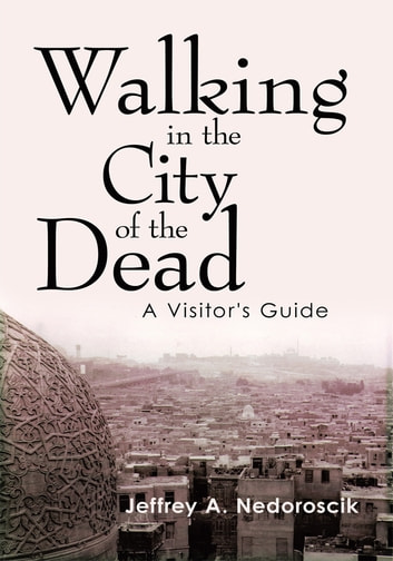 Walking in the city of the dead ebook von jeffrey a nedoroscik walking in the city of the dead a visitors guide ebook by jeffrey a fandeluxe Gallery