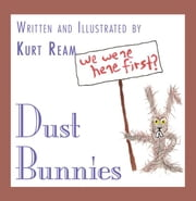 Dust Bunnies ebook by Ream, Kurt