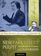 Spurgeon: New Park Street Pulpit - 347 Sermons from the Prince of Preachers ebook by C.H. Spurgeon