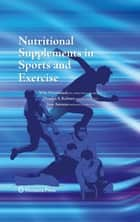Nutritional Supplements in Sports and Exercise ebook by Mike Greenwood,Douglas Kalman,Jose Antonio