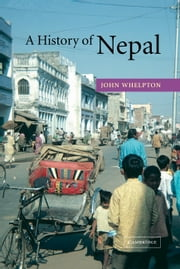 A History of Nepal ebook by John Whelpton