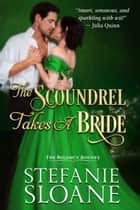 The Scoundrel Takes a Bride ebook by Stefanie Sloane