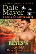 Reyes's Raina ebook by Dale Mayer