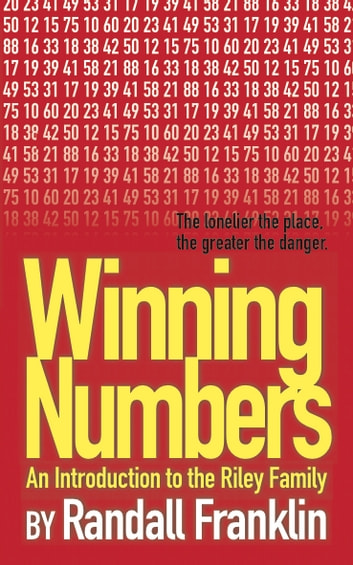 Winning Numbers: An Introduction to the Riley Family ebook by Randall Franklin