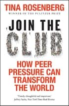 Join the Club ebook by Tina Rosenberg