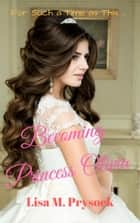 Becoming Princess Olivia ebook by Lisa Prysock