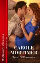 Brand of Possession ebook by Carole Mortimer