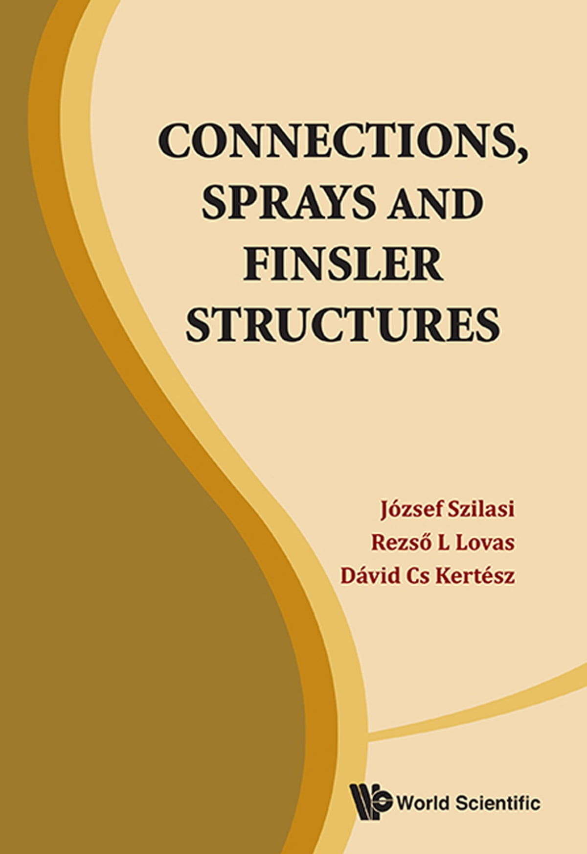 Connections, Sprays and Finsler Structures eBook by József Szilasi -  9789814440110 | Rakuten Kobo
