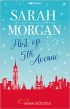 Flirt op 5th Avenue ebook by Sarah Morgan, Henske Marsman