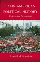 Latin American Political History ebook by Ronald M. Schneider