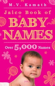 Jaico Book of Baby Names ebook by M.V. Kamath