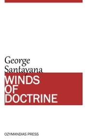 Winds of Doctrine ebook by George Santayana