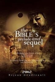 The Bible's Prelude and Sequel ebook by Rejean Goudreault
