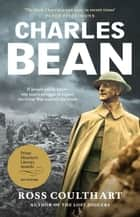 Charles Bean ebook by Ross Coulthart