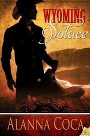 Wyoming Solace ebook by Alanna Coca
