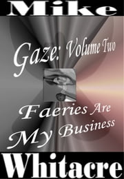 Faeries Are My Business ebook by Mike Whitacre
