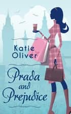 Prada And Prejudice eBook by Katie Oliver
