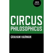 Circus Philosophicus ebook by Graham Harman
