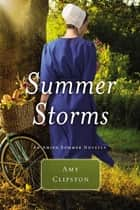 Summer Storms - An Amish Summer Novella ebook by Amy Clipston