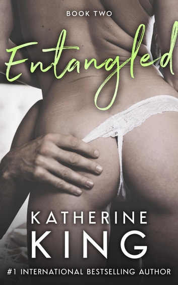 Entangled Book Two - Entangled Series, #2 ebook by Katherine King