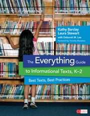 The Everything Guide to Informational Texts, K-2 - Best Texts, Best Practices ebook by Kathy H. Barclay,Laura D. Stewart,Deborah M. Lee