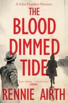 The Blood Dimmed Tide eBook by Rennie Airth