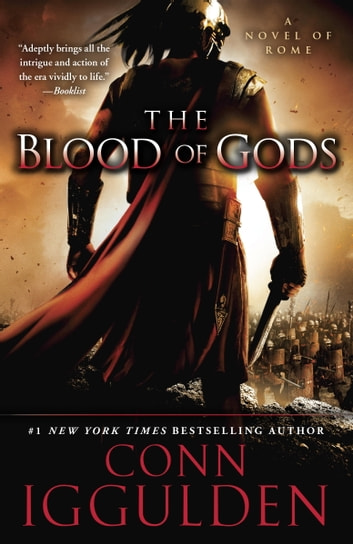 The Blood of Gods - A Novel of Rome ebook by Conn Iggulden