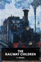 The Railway Children ebook by Edith Nesbit, Standard eBooks