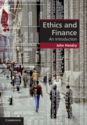 Ethics and Finance - An Introduction ebook by Professor John Hendry