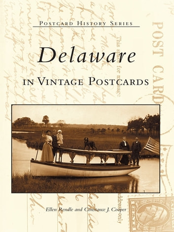 Delaware in Vintage Postcards eBook by Ellen Rendle,Constance J. Cooper