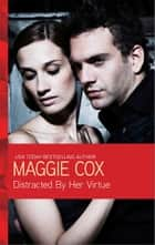 Distracted By Her Virtue ebook by Maggie Cox