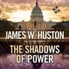 The Shadows of Power audiobook by James W. Huston